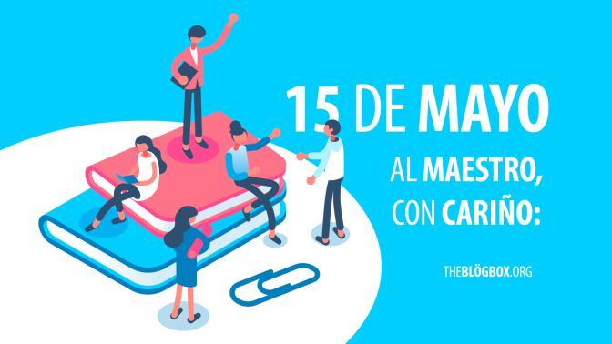 15 de Mayo – Al Maestro, con Cariño: