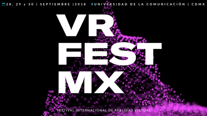 VR Fest MX 2018, Choque de Realidad Virtual y Arte